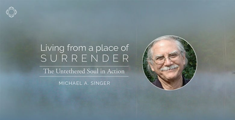 Living from a place of surrender by michael singer course banner